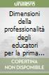 Dimensioni della professionalità degli educatori per la prima infanzia libro