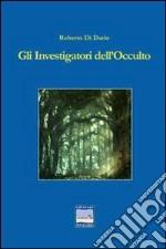 Gli investigatori dell'occulto libro