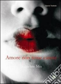 Amore non teme catene libro di Miu Jacqueline