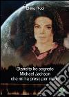 Stanotte ho sognato Michael Jackson che mi ha preso per mano