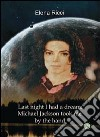 Last night I had a dream: Michael Jackson took me by the hand