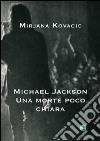 Michael Jackson. Una morte poco chiara