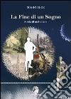 La fine di un sogno. Storia di un italiano libro