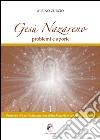 Gesù Nazareno. Problemi e aporie. Vol. 1: Processo di spiritualizzazione della materia e verginità di Maria libro