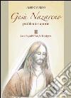 Gesù Nazareno. Problemi e aporie. Vol. 2: La vita pubblica. Fatti e figure libro