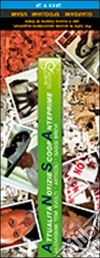 Attualità... notizie, scoop, anteprime. Nuovissimi temi svolti, aticoli, saggi brevi libro