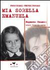 Mia sorella Emanuela. Sequestro Orlandi: voglio tutta la verità libro