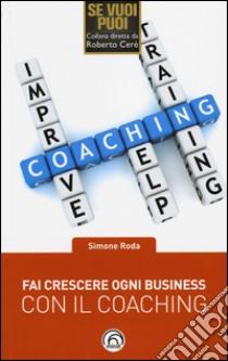 Fai crescere ogni business con il coaching libro di Roda Simone