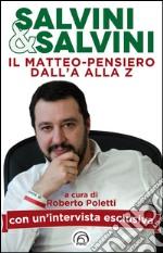 Salvini & Salvini. Il Matteo-pensiero dall'A alla Z libro