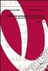 Esercizi di matematica e statistica. Richiami di teoria, quesiti e temi svolti. Vol. 1 libro