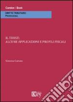 Il trust. Alcune applicazioni e profili fiscali