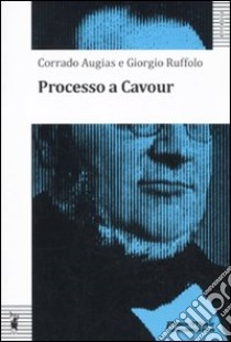 Processo a Cavour libro di Augias Corrado - Ruffolo Giorgio