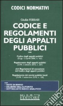 Codice e regolamenti degli appalti pubblici libro di Ferrari Giulia