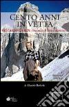 Cento anni in vetta. Riccardo Cassin. Romanzo di vita e alpinismo libro di Redaelli Daniele