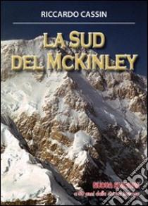 La Sud del McKinley libro di Cassin Riccardo