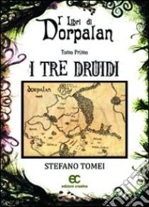 I tre druidi libro di Tomei Stefano