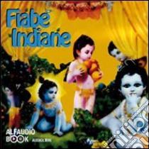Fiabe indiane. Audiolibro. CD Audio  di Anonimo