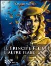 Il principe felice e altre fiabe. Audiolibro. CD Audio libro
