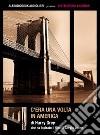 C'era una volta in America. Audiolibro. CD Audio libro