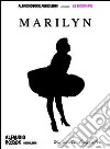Marilyn audio-biografia. Audiolibro. CD Audio formato MP3 libro
