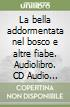 La bella addormentata nel bosco e altre fiabe. Audiolibro. CD Audio formato MP3 libro
