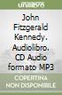 John Fitzgerald Kennedy. Audiolibro. CD Audio formato MP3 libro