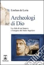 Archeologi di Dio libro