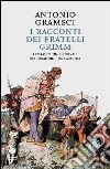 I racconti dei fratelli Grimm. Le traduzioni originali dai «quaderni dal carcere» libro