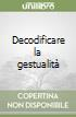 Decodificare la gestualit�