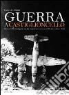 Guerra a Castiglioncello. Storia della battaglia navale dopo l'armistizio dell'8 settembre 1943 libro