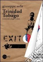 Trinidad & Tobago. Carnevale, fango e colori libro