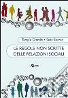 Le regole non scritte delle relazioni sociali libro