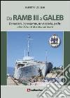 Da Ramb III a Galeb. Bananiera, incrociatore, nave scuola, yacht. Oltre 70 anni di storia sul mare