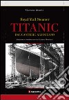 Titanic. Dal cantiere all'oceano