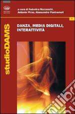 Danza, media digitali, interattività libro
