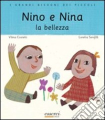 Nino e Nina. La bellezza libro di Costetti Vilma - Serofilli Loretta