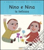 Nino e Nina. La bellezza libro di Costetti Vilma - Serofilli Loretta