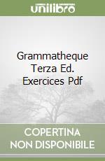 GRAMMATHEQUE TERZA ED. EXERCICES PDF libro