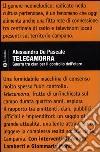 Telecamorra. Guerra tra clan per il controllo dell'etere libro