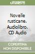 Novelle rusticane. Audiolibro. CD Audio libro