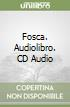 Fosca. Audiolibro. CD Audio libro