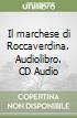 Il marchese di Roccaverdina. Audiolibro. CD Audio libro