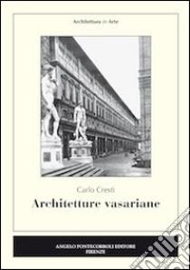 Architetture vasariane libro di Cresti Carlo