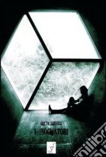 I sognatori libro di Ghiselli Greta