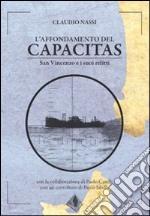 L'affondamento del Capacitas. San Vincenzo e i suoi relitti libro