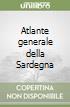 Atlante generale della Sardegna