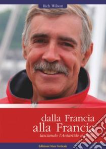 Dalla Francia alla Francia, lasciando l'Antartide a dritta libro di Wilson Rich