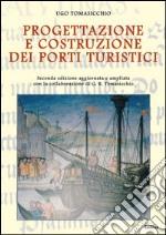 Progettazione e costruzione dei porti turistici