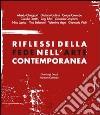 Riflessi della fede nell'arte contemporanea. Catalogo della mostra (Lecco, 8 giugno-8 settembre 2013)