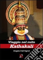 Viaggio nel mito Kathakali libro